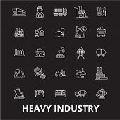 Heavy Industry Editable Line Icons Vector Set On Black Background. Heavy Industry White Outline Illu poster