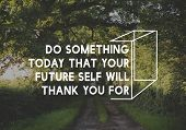 Do Something Today That Your Future Self Will Thank You for Life Motivation Word Graphic poster