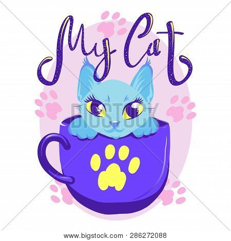 poster of Cute Cat In Cup Violet Color Vector Illustration. White Kitty With Handwritten Glitter Lettering. Gi