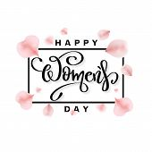 Happy Womens Day Banner With Rose Petals. Vector 8 March Greetings Text Poster For Mothers Day. Inte poster