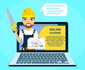 Professional Online Courses Of Construction And Repair. Builder With A Saw In His Hand, Advertises O poster