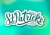 Happy St. Patrick???s Day Calligraphy Hand Lettering On Green Gradient Background. Saint Patricks Da poster
