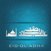 Eid-Ul-Azha or Eid-Ul-Adha, Arabic Islamic calligraphy with Mosque or Masjid for Muslim community fe