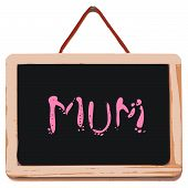 Small black board with word mum