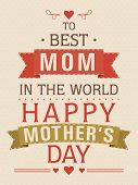 stock photo of i love you mom  - Stylish text Best Mom In The World for Happy Mother - JPG