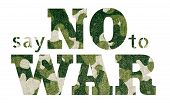 Poster With Text Say No To War. Illustration Of Lettering Say No To War With Military Pattern. poster