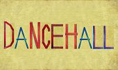 Earthy background image and design element depicting the word DANCEHALL