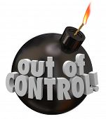 Out of Control words on a black round bomb about to blow up as a failure or mismanagement job, proje