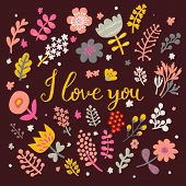I love you. Bright concept card in warm colors. Stylish floral background made of flowers in vector