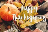 Happy Thanksgiving Text Sign On Autumn Pumpkin With Colorful Leaves  And Walnuts On Stylish Scarf Fa poster