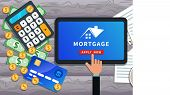 Mortgage Loan Online. Buy Real Estate, Home Mortgage. Flat Tablet With House Logo And Hand Clicking  poster