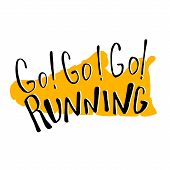 Run Lettering Go Running. Sport Motivation Quote, Typography. Motivational Poster For Gym, Phrase Fo poster