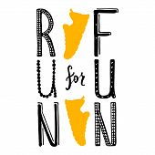 Run For Fun Lettering. Running Typography. Sport Motivation Quote. Motivational Poster For Gym, Phra poster