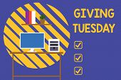 Text Sign Showing Giving Tuesday. Conceptual Photo International Day Of Charitable Giving Hashtag Ac poster