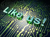 Social media concept: Like us! on circuit board background