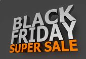 stock photo of friday  - Black Friday Super Sale 3D Lettering on Dark Gray Background - JPG