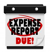 picture of reimbursement  - Expense Report Due  words on a wall calendar reminding you of the deadline to submit - JPG