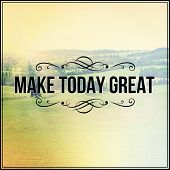 Inspirational Typographic Quote - Make today great