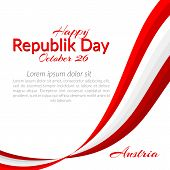 Happy Republic Day October 26 National Day Of Austria National Flag Of Austria Vector poster