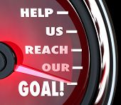 image of word charity  - A red speedometer with needle rising past the words Help Us Reach Our Goal to communicate a plea for fundraising support - JPG
