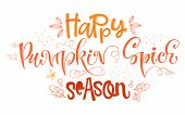 Happy Pumpkin Spice Season - Quote. Autumn Pumpkin Spice Season Handdrawn Lettering Phrase. Vector C poster