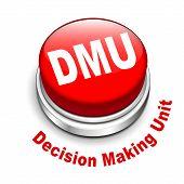3D Illustration Of Dmu Decision Making Unit Button