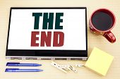 Hand Writing Text Caption Inspiration Showing The End. Business Concept For End Finish Close poster