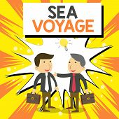 Conceptual Hand Writing Showing Sea Voyage. Business Photo Showcasing Riding On Boat Through Oceans  poster