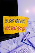 Conceptual Hand Writing Showing Do What You Love Love What You Do. Business Photo Showcasing You Abl poster