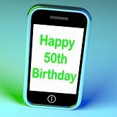 picture of 50th  - Happy 50th Birthday Smartphone Meaning Turning Fifty - JPG