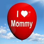 I Love Mommy Balloon Shows Feelings Of Fondness For Mother
