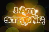 I Am Strong Concept