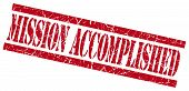 Mission Accomplished Red Grungy Stamp On White Background