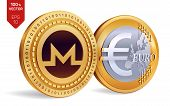 Monero. Euro Coin. 3d Isometric Physical Coins. Digital Currency. Cryptocurrency. Golden Coins With  poster