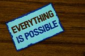 Text Sign Showing Everything Is Possible. Conceptual Photo All You Think Or Dream Can Become True Op poster