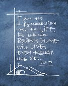 Hand Drawn Illustration Or Drawing Of The Biblical Phrase: I Am The Resurrection And Life. The One W poster