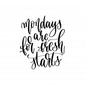 Mondays Are For Fresh Starts - Hand Lettering Inscription Text, Motivation And Inspiration Positive  poster