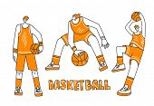 Vector Collection Of Lined Doodle And Hand Draw Illustration Of Basketball Players. Man Playing In B poster