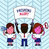 Writing Note Showing Phishing Alert. Business Photo Showcasing Aware To Fraudulent Attempt To Obtain poster