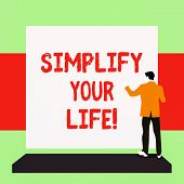 Handwriting Text Writing Simplify Your Life. Concept Meaning Focused On Important And Let Someone El poster