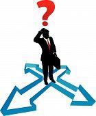 Question Businessman Indecision Direction Arrows