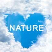 Nature Concept Word Inside Sky Heart Shaped By Cloud