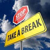 Take A Break Words On Road Sign And Stop Sign
