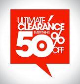 Ultimate clearance 50% off speech bubble design.