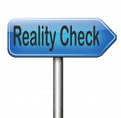 reality check up for real life events and realistic goals road sign