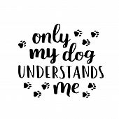 Dog Lettering. Vector Card With Saying About Dog. Cute Dog Hand Written Phrase For Your Design. poster