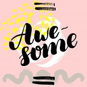 Awesome.  Hand Drawn Brush Lettering On Colorful Background. poster
