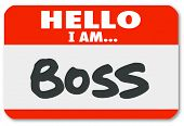 Hello I Am Boss words on a red nametag sticker to illustrate management, director, authority or othe