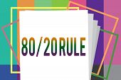 Word Writing Text 80 20 Rule. Business Concept For Pareto Principle 80 Percent Effects Come From 20  poster