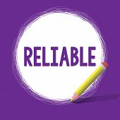 Word Writing Text Reliable. Business Concept For Consistently Good In Quality Or Perforanalysisce Ab poster